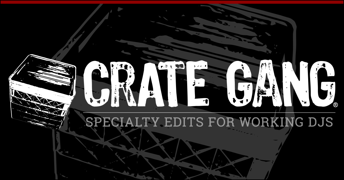 Crate Gang | Specialty Edits for Working DJs